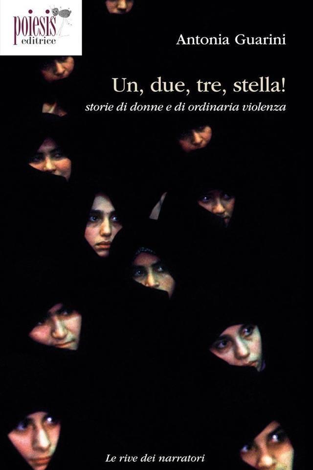 """PRESENTAZIONE LIBRO – """"Un, due, tre, stella! Storie di donne e di ordinaria violenza"""""""