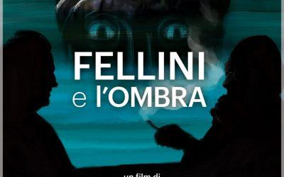 """DOCUMENTARIO – """"Fellini e l'ombra"""""""